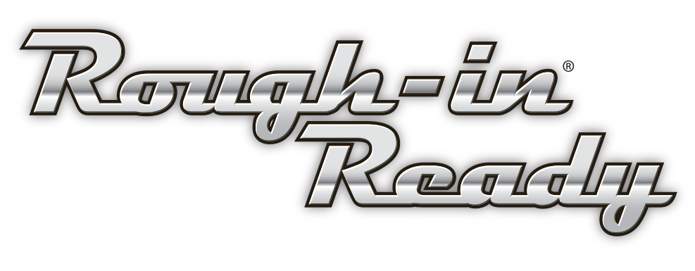 Rough-in Ready